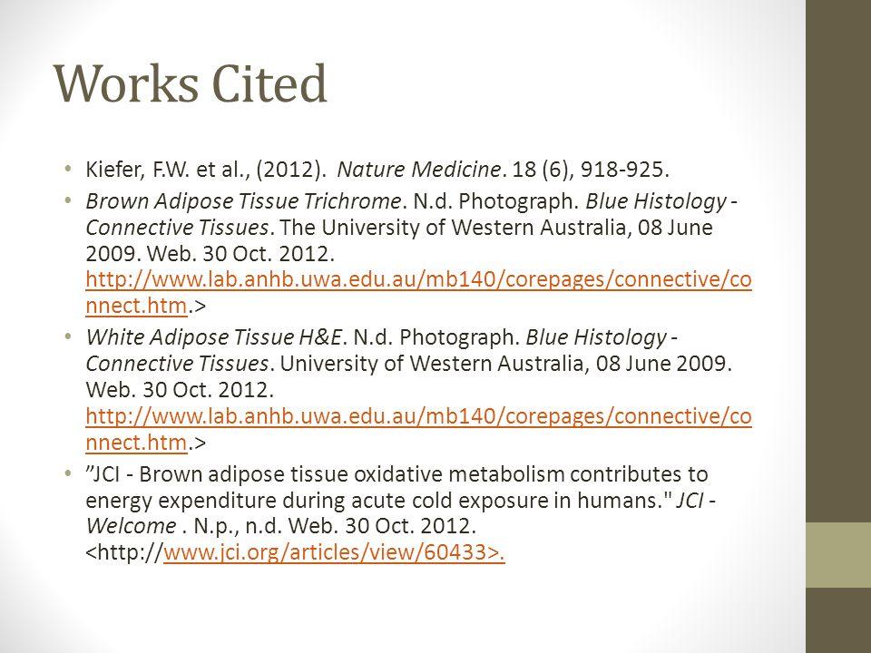 Works Cited Kiefer, F.W. et al., (2012). Nature Medicine.