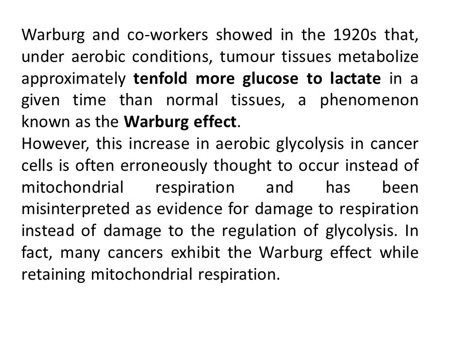 90 years after Otto Warburg's discovery we still ask ourselves why do cancers have high aerobic glycolysis? This question, however, can be understood in two different ways: 1.
