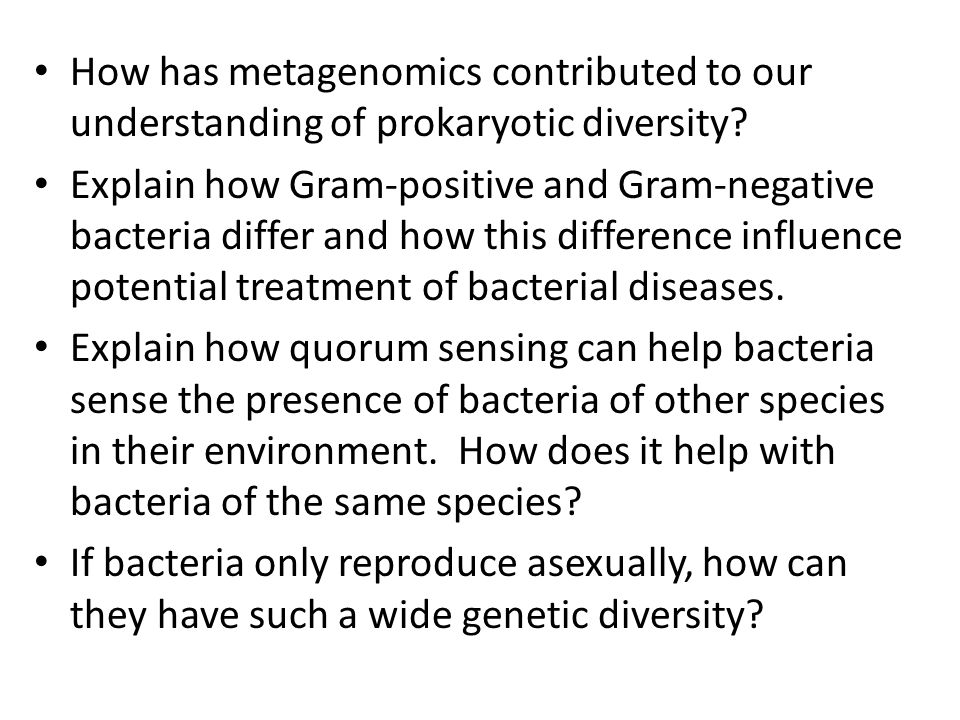 How has metagenomics contributed to our understanding of prokaryotic diversity? Explain how Gram-positive and Gram-negative bacteria differ and how th