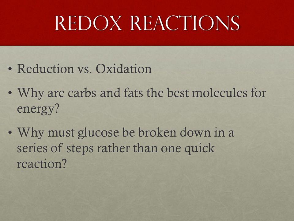Redox Reactions Reduction vs. OxidationReduction vs.