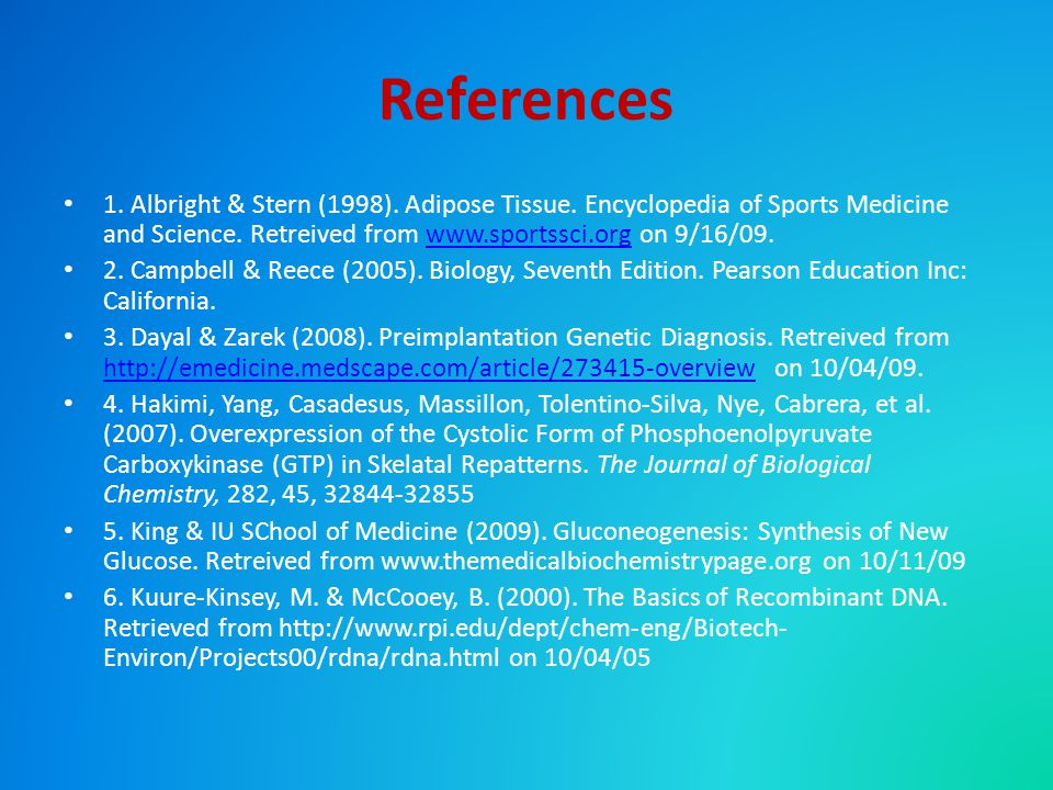 References 1. Albright & Stern (1998). Adipose Tissue.