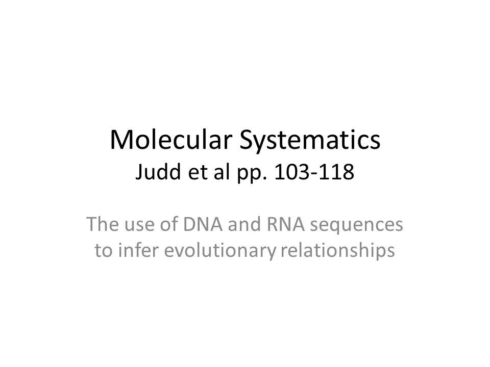 Molecular Systematics Judd et al pp.