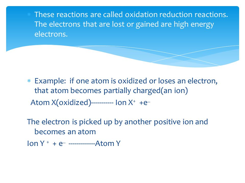  Oxidation –reduction reactions occur in the cell during cellular respiration.