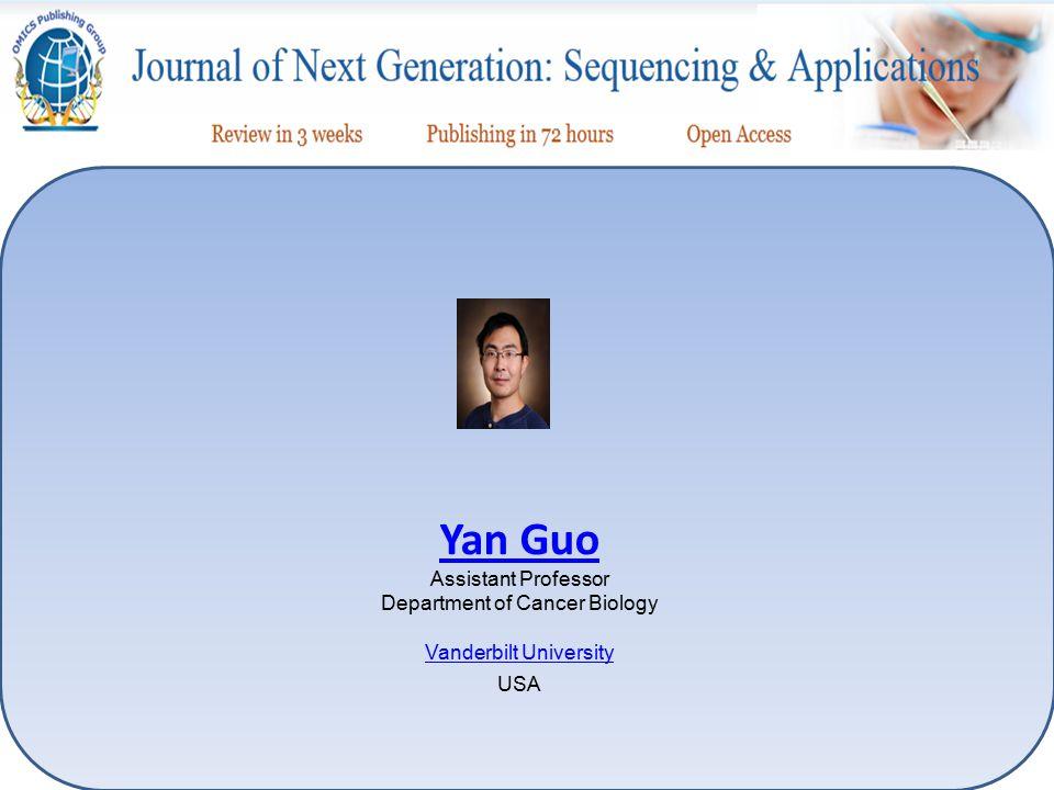 Yan Guo Yan Guo Assistant Professor Department of Cancer Biology Vanderbilt University Vanderbilt University USA