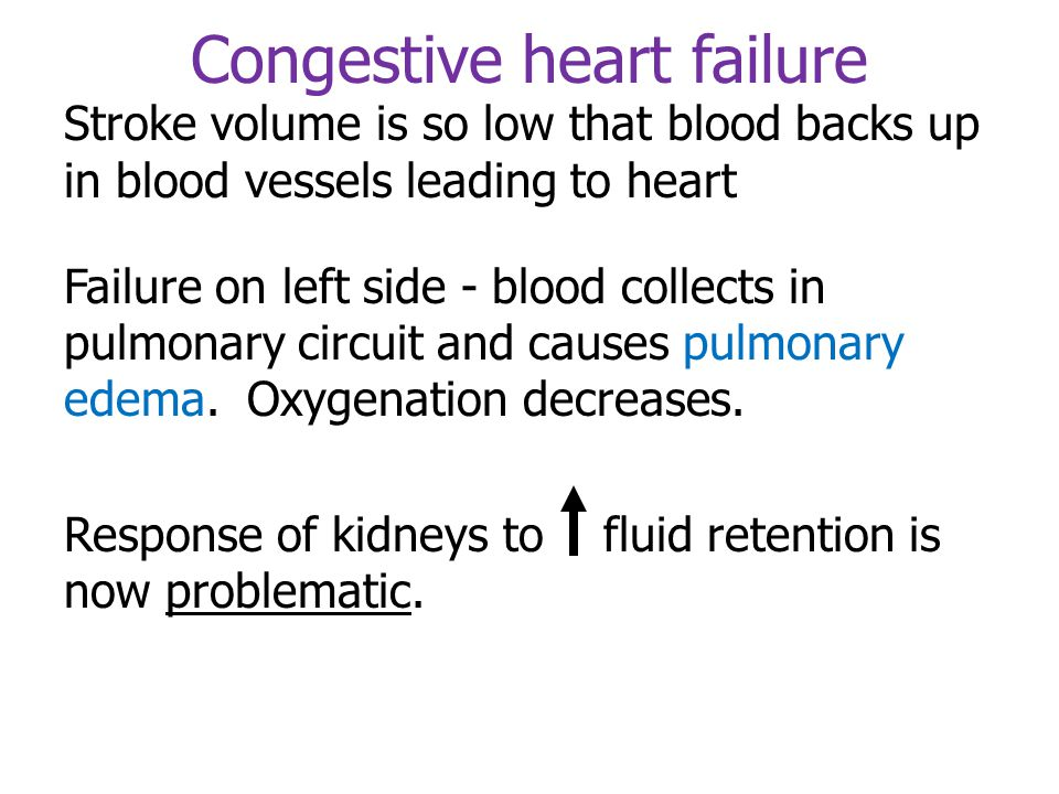 Heart failure Continued sympathetic action can temporarily alleviate heart failure effects on output Kidney fluid retention thus stroke volume