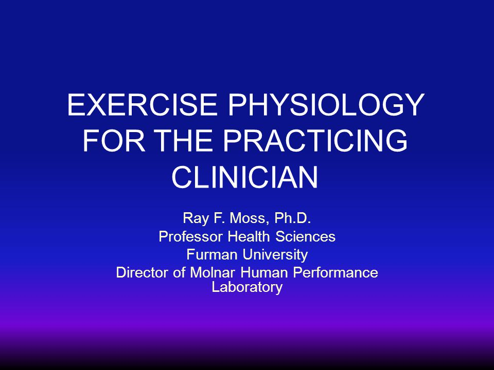 EXERCISE PHYSIOLOGY FOR THE PRACTICING CLINICIAN Ray F.