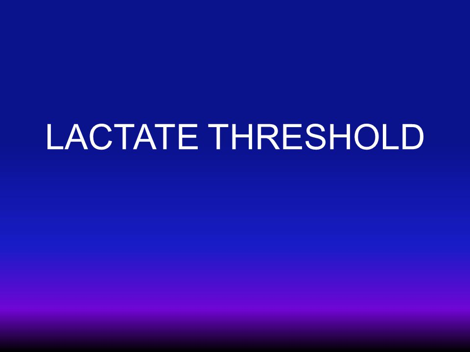 LACTATE THRESHOLD