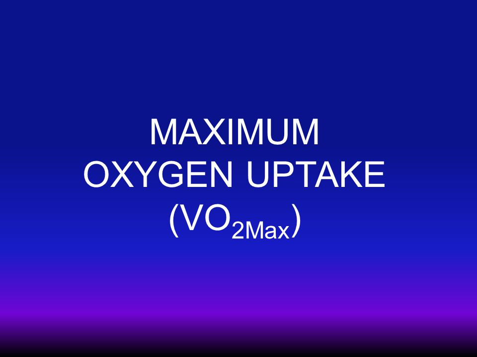 Maximal Oxygen Uptake Maximal amount of oxygen that can be consumed during physical activity at sea level VO 2 = Cardiac Output x arterial – venous O 2 Endurance athletes have VO 2Max levels as high as 94 mlO 2 /kg/min for 76 kg athlete 212 b/min x 200 ml/beat x 20 Vol% - 3 Vol% = 7.2 L/min Average 25 year old male has VO 2Max of 42 mlO 2 /kg/min