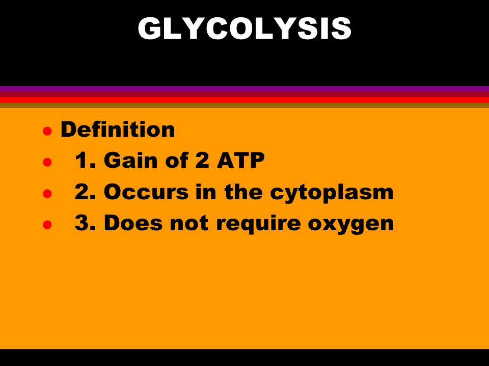 GLYCOLYSIS l Begins with the two phosphorylations using 2 ATP l Sugar cleavage occurs l Oxidations (dehydrogenations) occur l 2 ATP form.