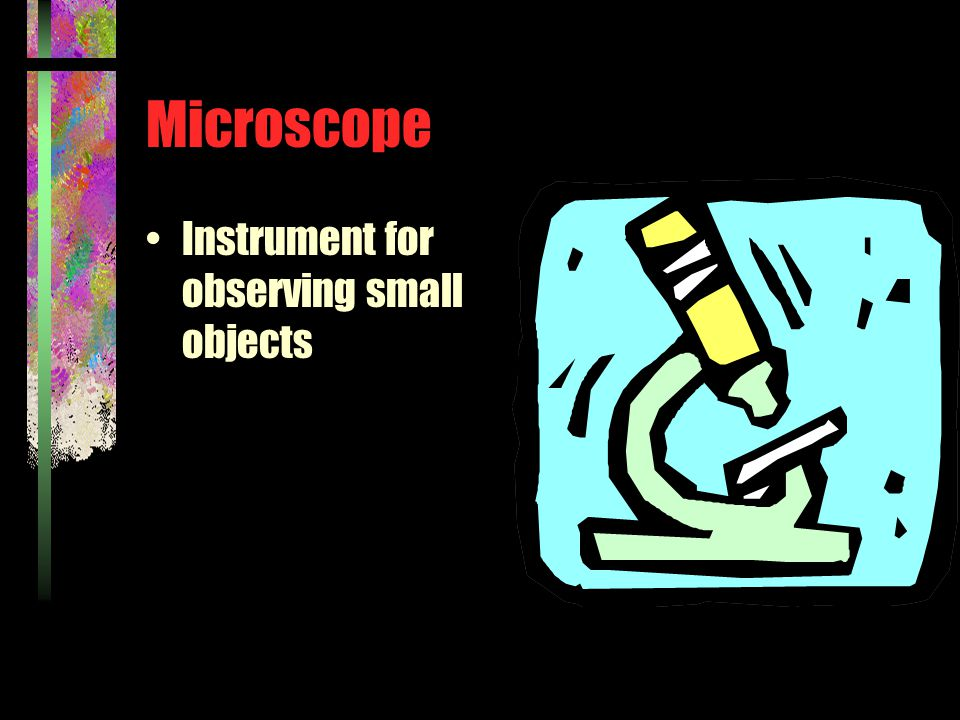 Microscope Instrument for observing small objects