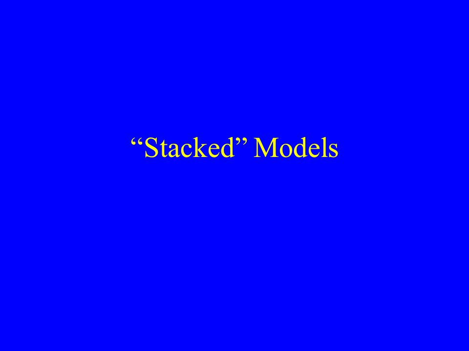 Stacked Models