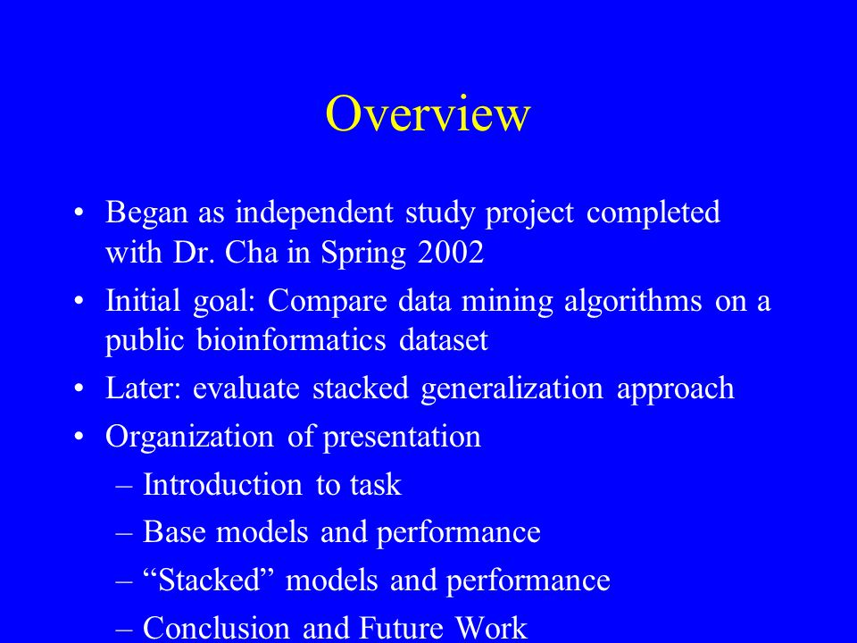 Results of Stacking Approach Continued Accuracy rates Statistical comparisons –For non-sampled, all level 1 models significantly better than level 0 ANN –For equally distributed, no level 1 models significantly better than level 0 ANN –For non-sampled, no level 1 models significantly better than level 0 NN on same dataset