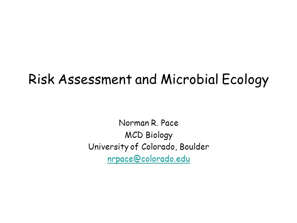 Risk Assessment and Microbial Ecology Norman R.