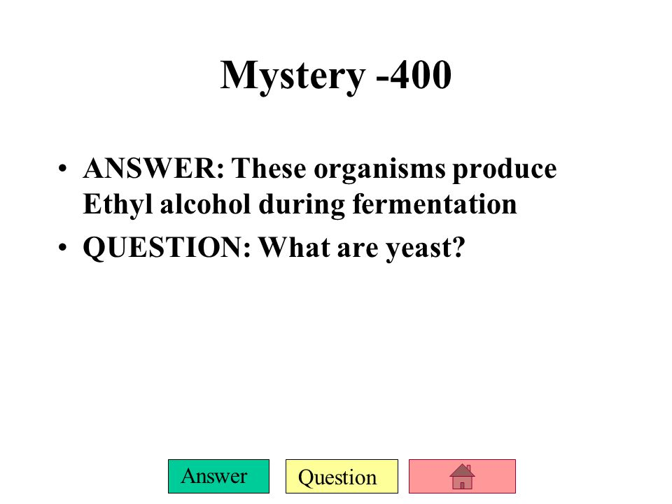 Question Answer Mystery -300 ANSWER: Fermentaion is required so that this molecule can be regenerated and glycolysis can continue.