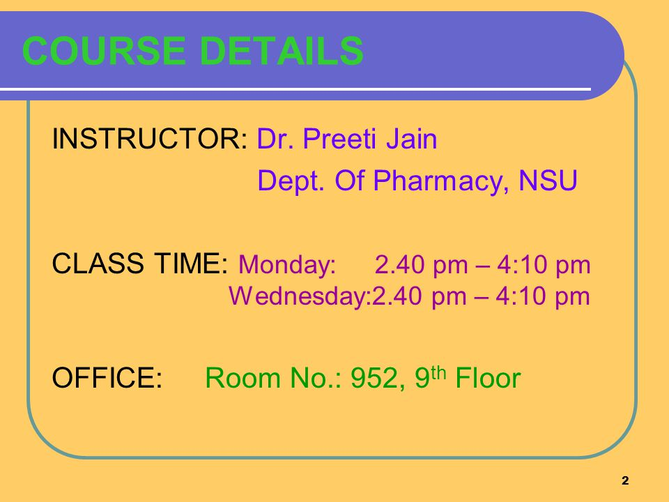 2 COURSE DETAILS INSTRUCTOR: Dr. Preeti Jain Dept.