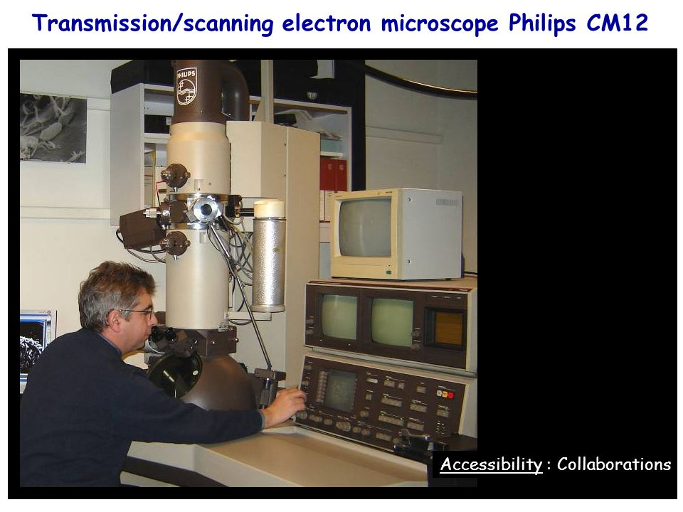 38 Transmission/scanning electron microscope Philips CM12 Accessibility : Collaborations