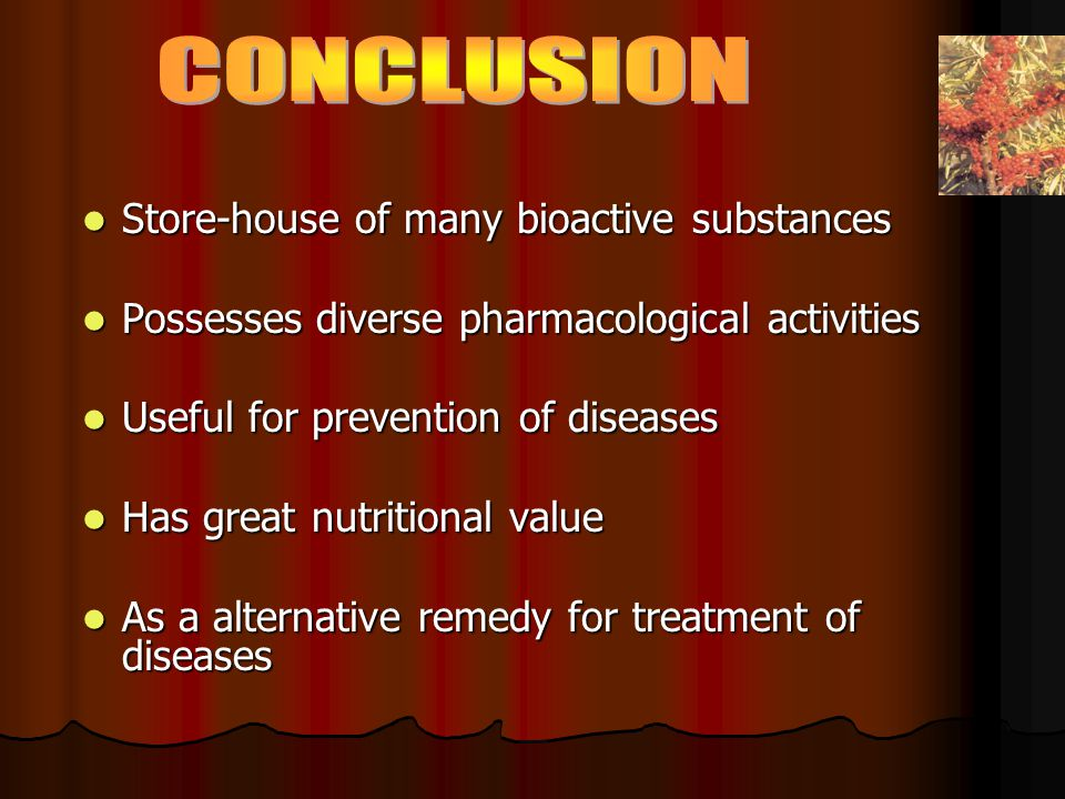 Store-house of many bioactive substances Store-house of many bioactive substances Possesses diverse pharmacological activities Possesses diverse pharm
