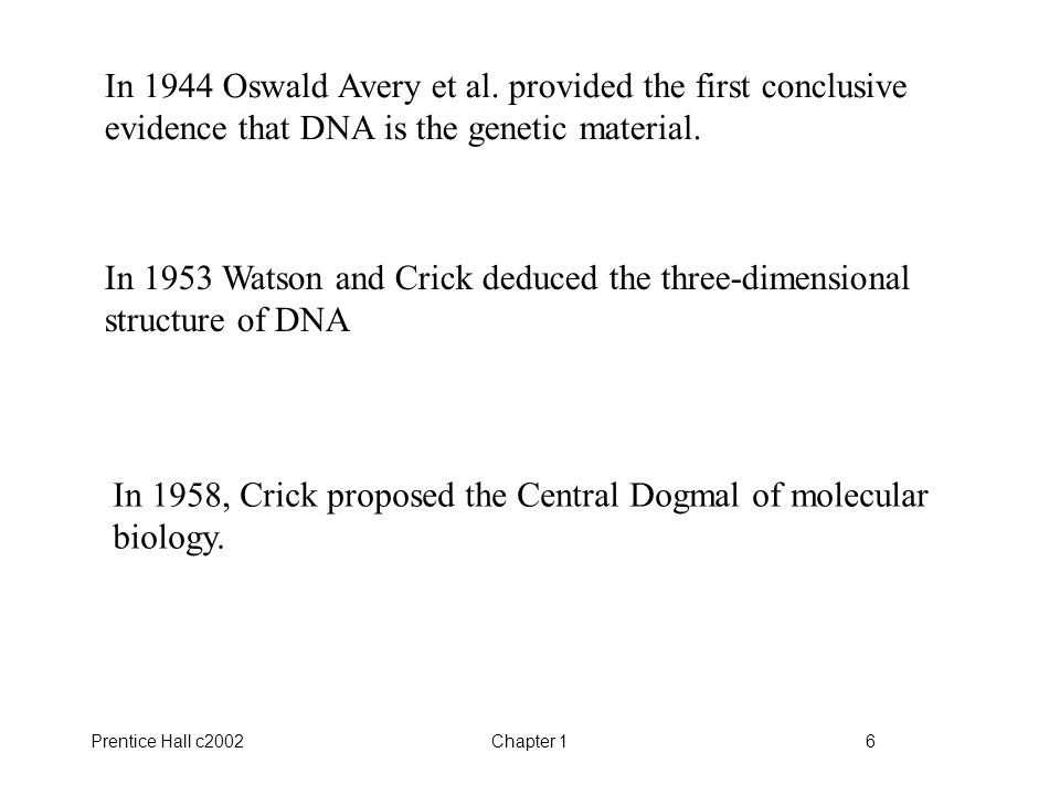 Prentice Hall c2002Chapter 16 In 1944 Oswald Avery et al.