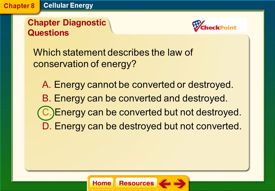 Cellular Energy Chapter Resource Menu Chapter Diagnostic Questions Formative Test Questions Chapter Assessment Questions Standardized Test Practice bi