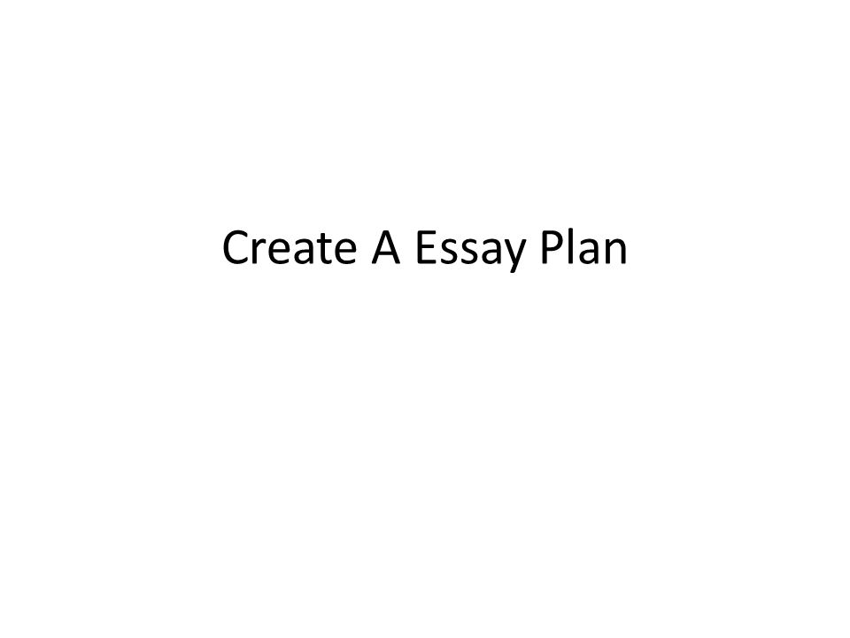 Create A Essay Plan