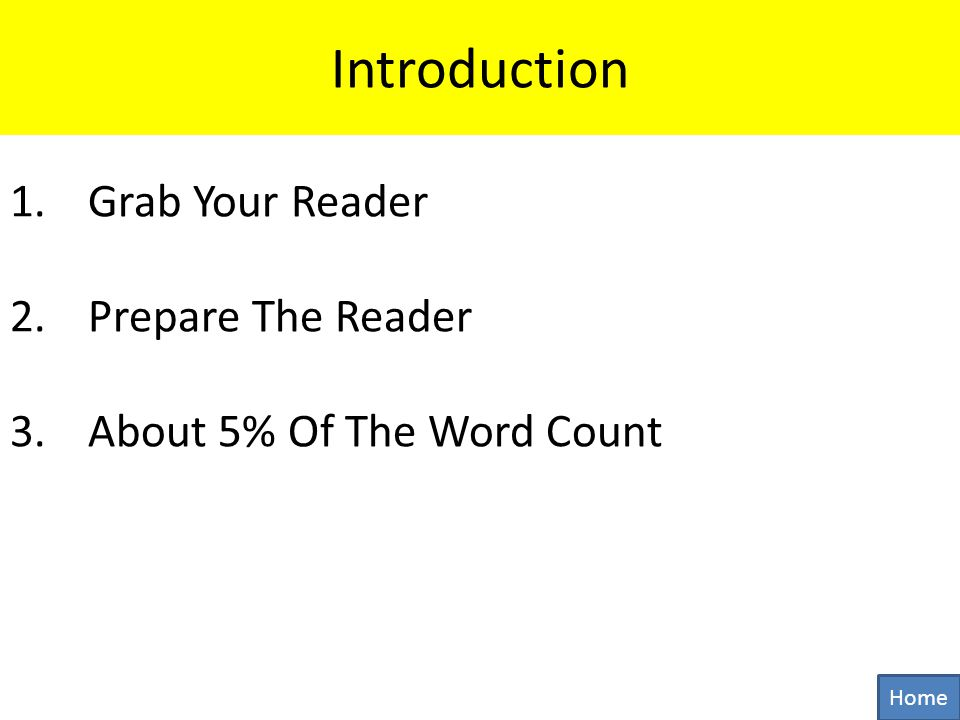 1.Grab Your Reader 2.Prepare The Reader 3.About 5% Of The Word Count Home