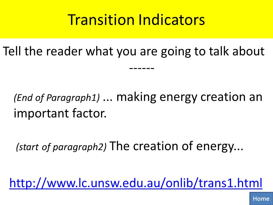 Transition Indicators Tell the reader what you are going to talk about ------ (End of Paragraph1)...