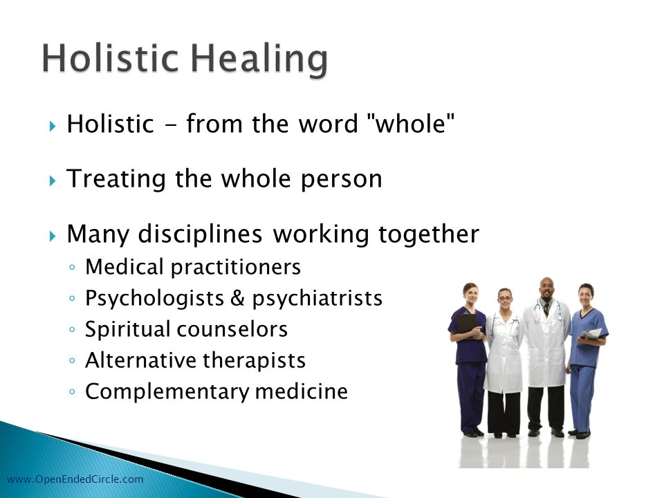 www.OpenEndedCircle.com  Alternative / Complementary Medicine ◦ Music, Art, Color, Dance or Massage Therapy ◦ Traditional Chinese Medicine ◦ Chiropractic, Acupuncture ◦ Reflexology, Meditation ◦ Reiki, Energy Medicine  Not a substitute for regular medical care