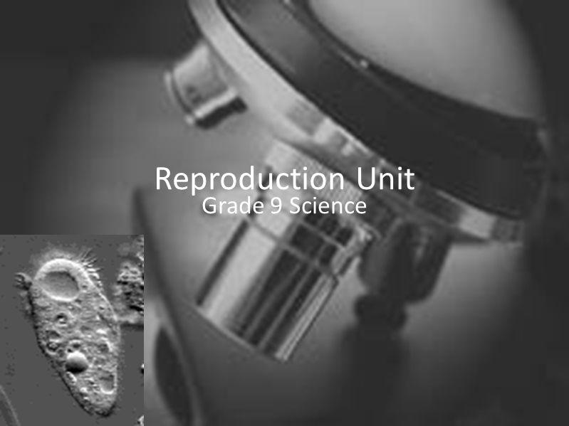1 Reproduction Unit Grade 9 Science