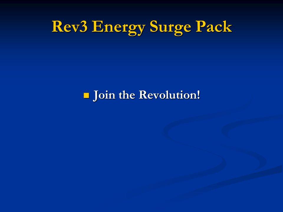 Rev3 Energy Surge Pack Join the Revolution! Join the Revolution!