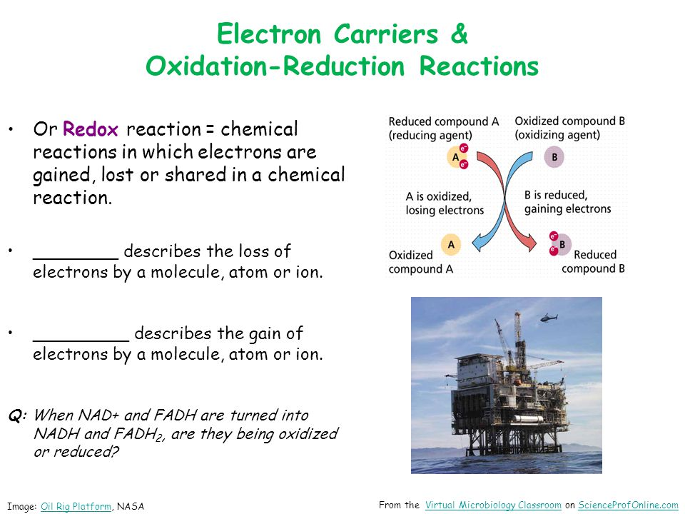 Electron Carriers & Oxidation-Reduction Reactions Or Redox reaction = chemical reactions in which electrons are gained, lost or shared in a chemical reaction.