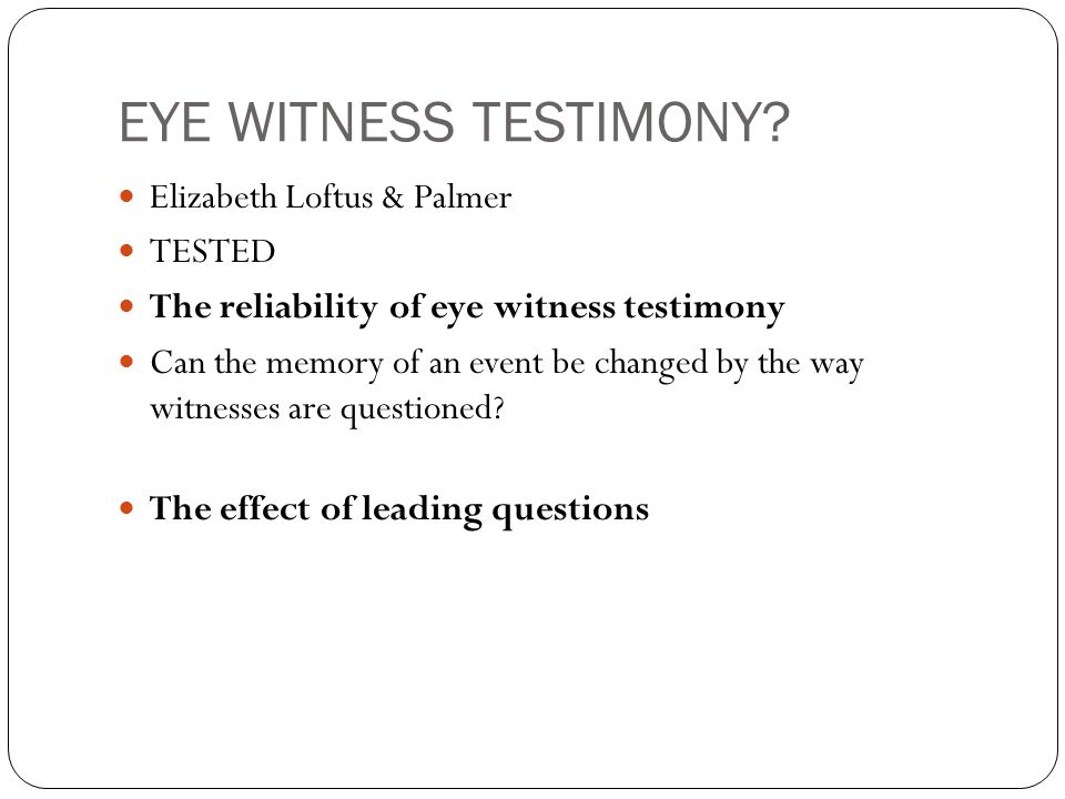 EYE WITNESS TESTIMONY.