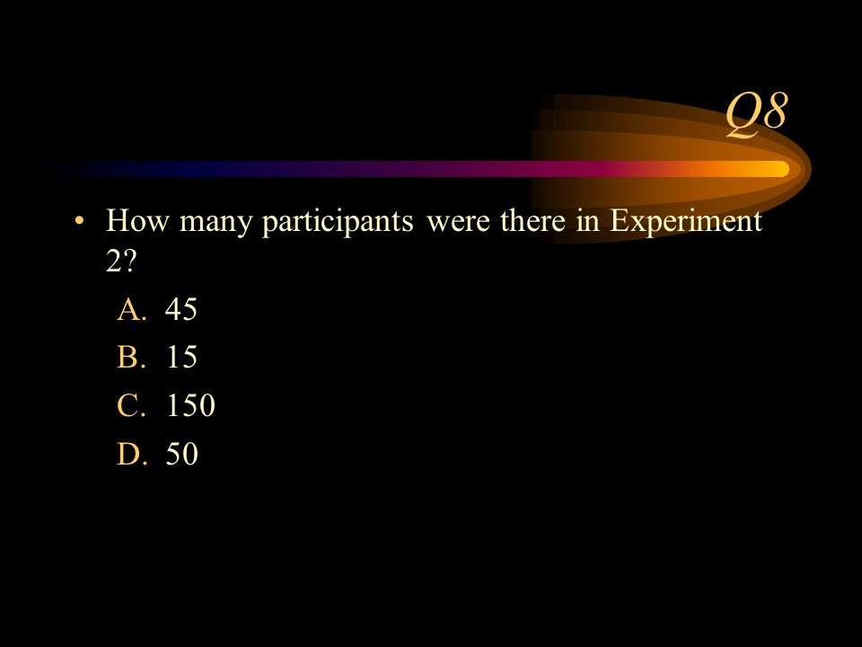 Q7 Which verb gave the highest speed estimate in Experiment 1? A.bumped B.hit C.collided D.smashed