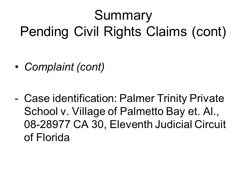 Summary Pending Civil Rights Claims (cont) Complaint (cont) -Case identification: Palmer Trinity Private School v.