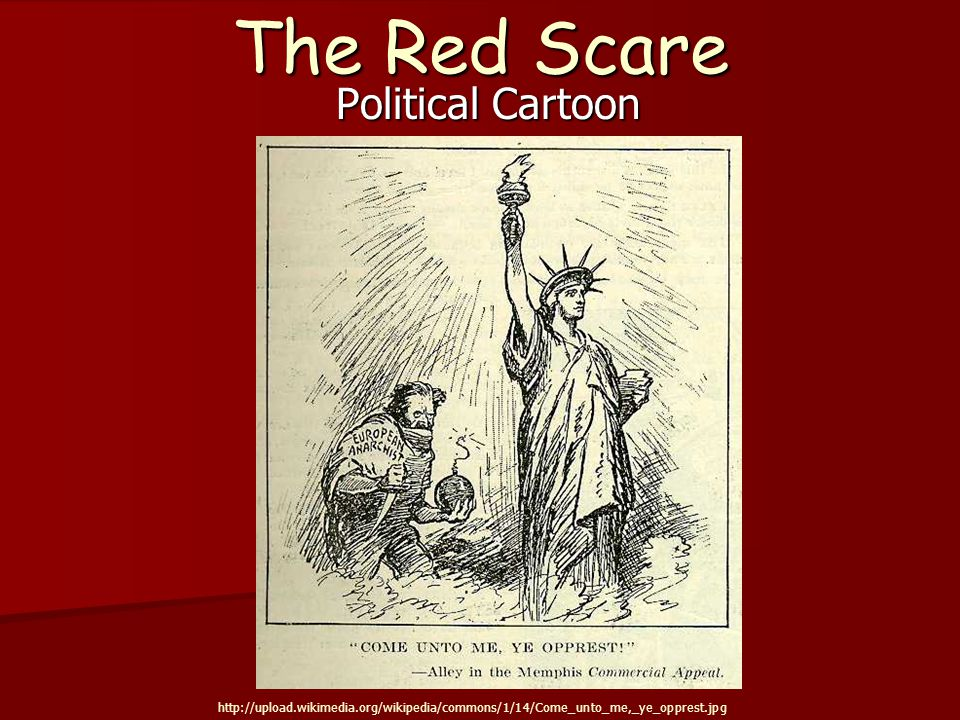 The Red Scare Political Cartoon http://upload.wikimedia.org/wikipedia/commons/1/14/Come_unto_me,_ye_opprest.jpg