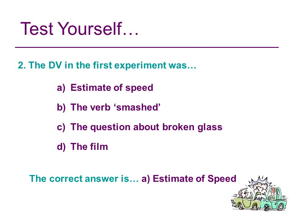 Test Yourself… 3.In Experiment 1, how many experimental conditions were there.