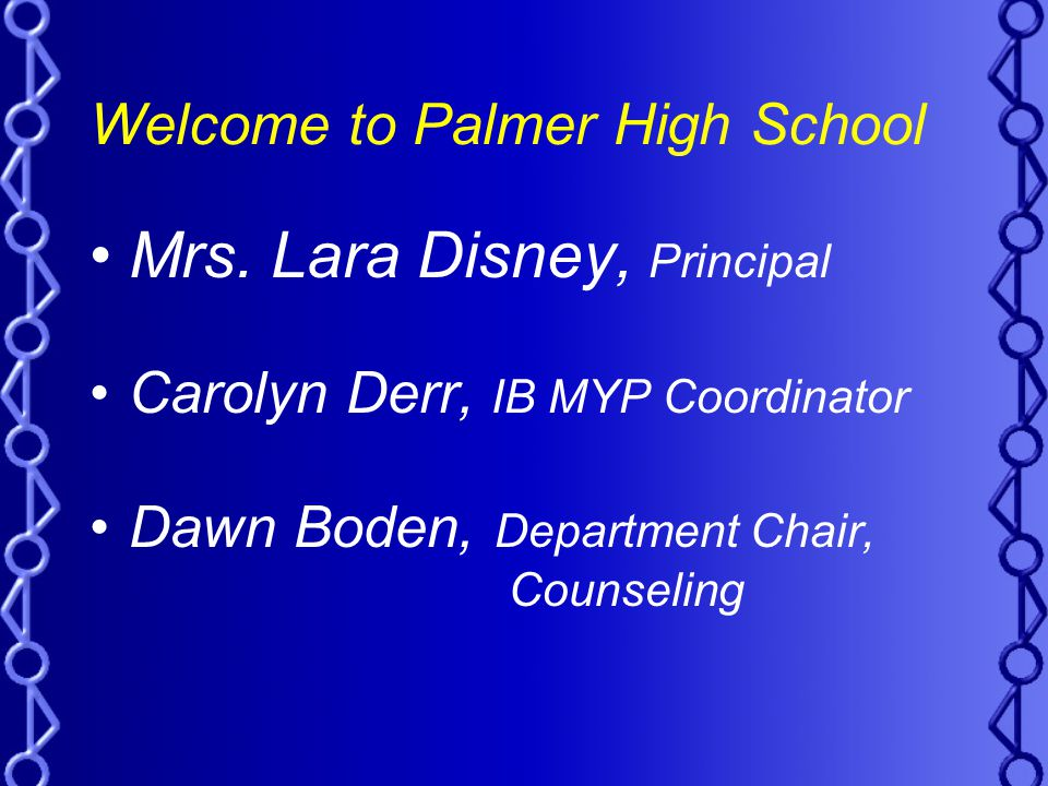 Welcome to Palmer High School Mrs.