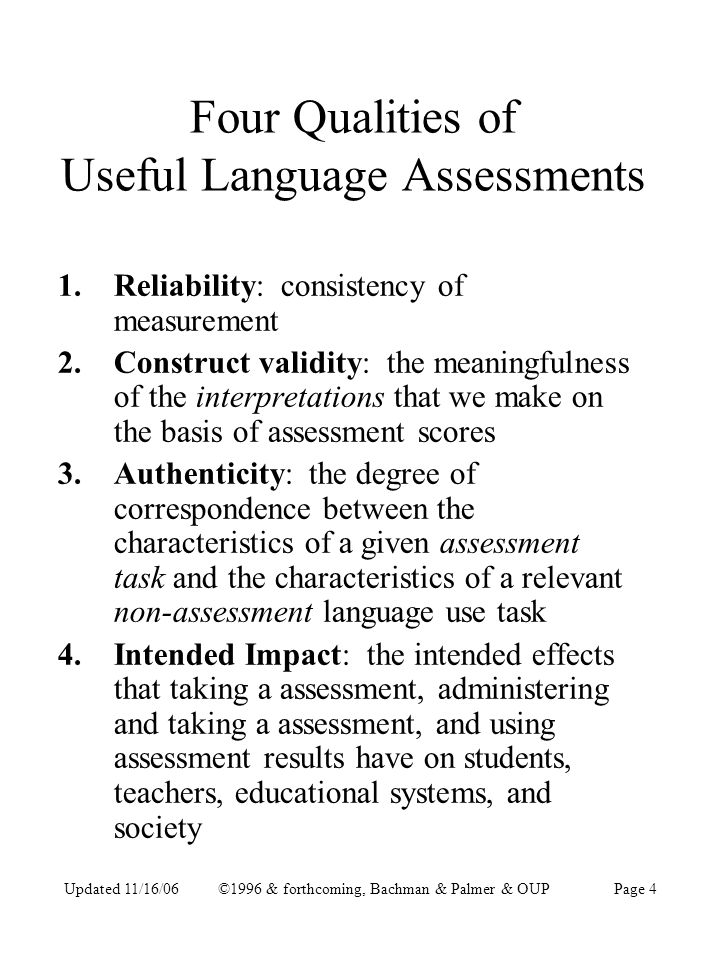 Updated 11/16/06©1996 & forthcoming, Bachman & Palmer & OUPPage 5 Qualities of Usefulness Associated With Links in Assessment Use Argument Bachman & Palmer (Forthcoming)