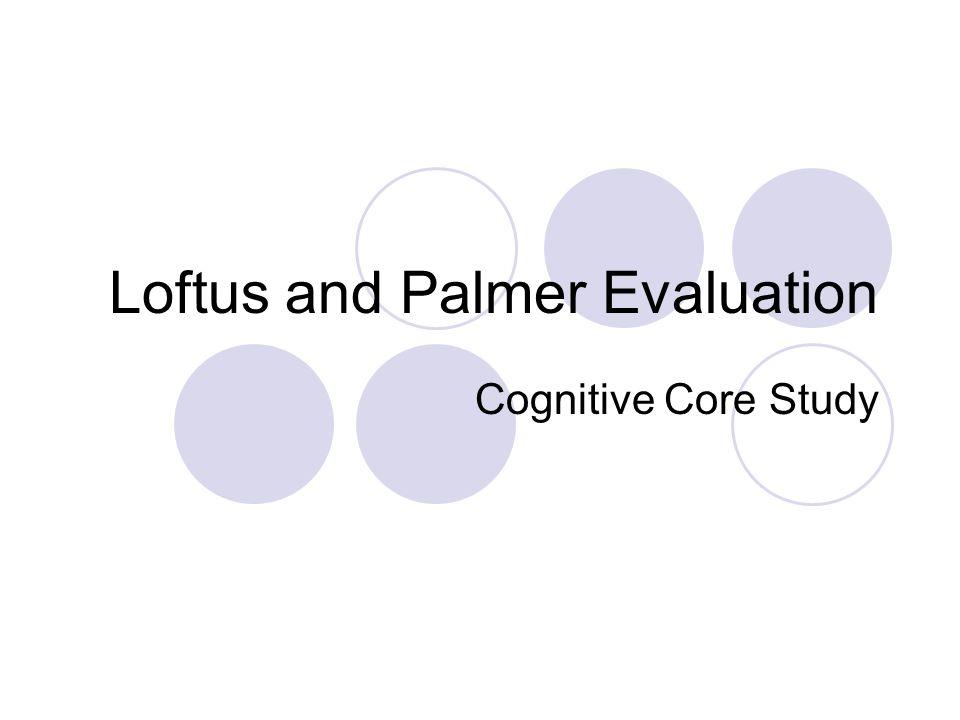 Loftus and Palmer Evaluation Cognitive Core Study