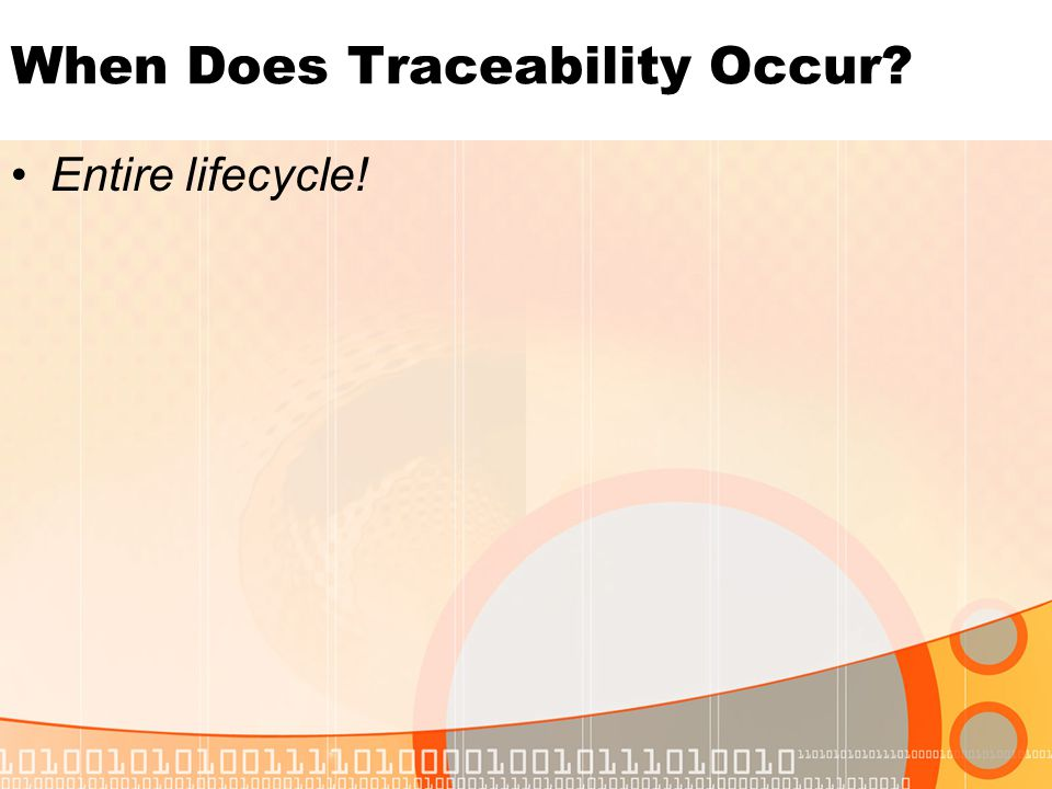 When Does Traceability Occur? Entire lifecycle!