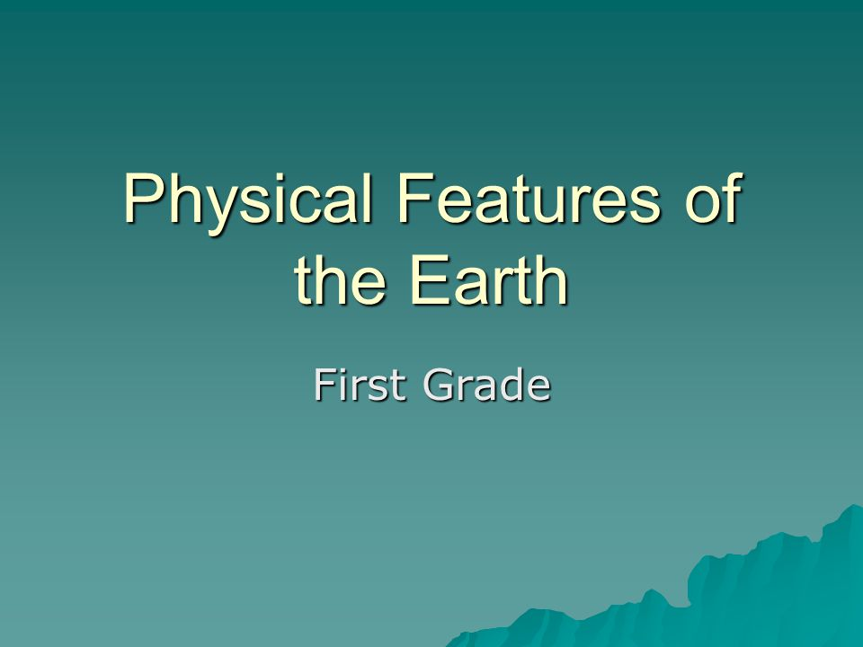 Physical Features of the Earth First Grade