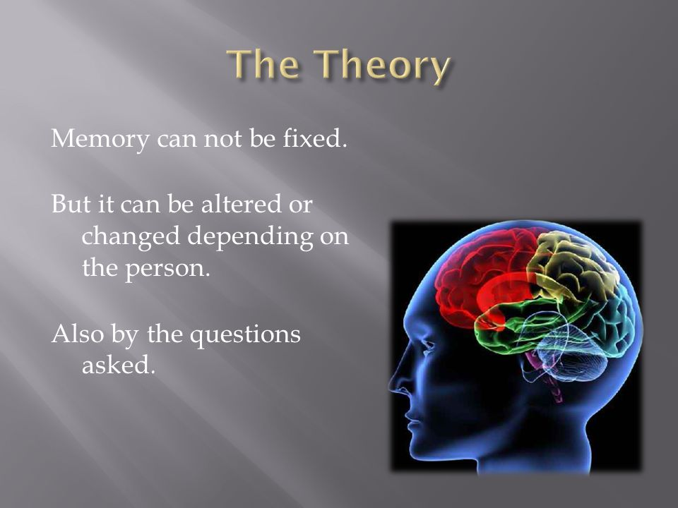 Memory can not be fixed. But it can be altered or changed depending on the person. Also by the questions asked.