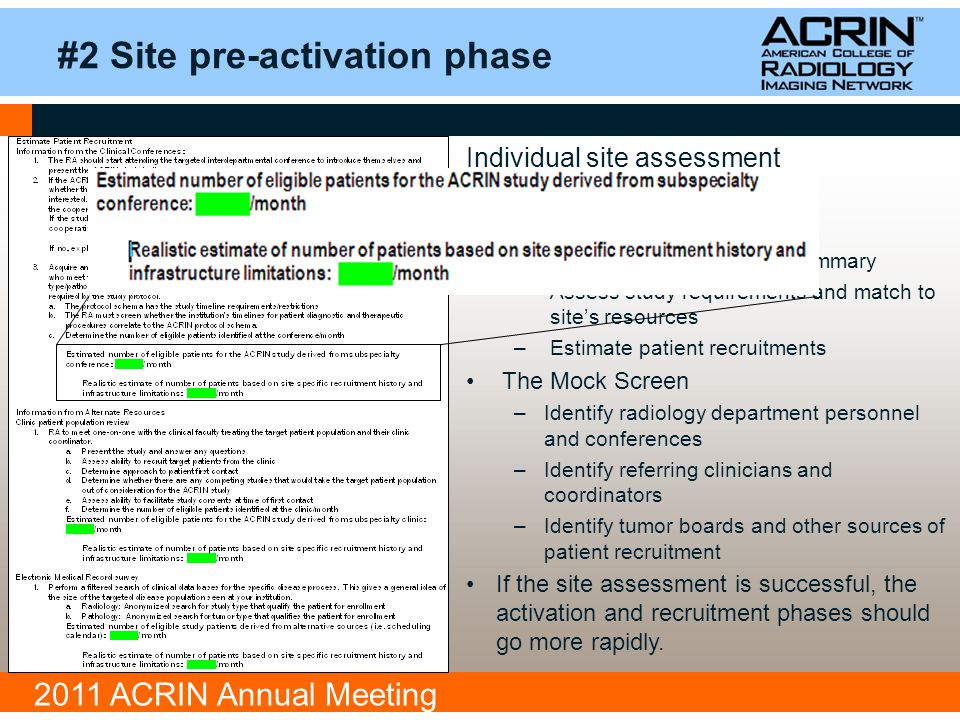 2011 ACRIN Annual Meeting Data extraction capability: Examples of sample tables: Important information for the ACRIN Study Group Site numberPI name/contactRA name/contactTarget pop available Inc/excl feasible Interest in participating Why no.