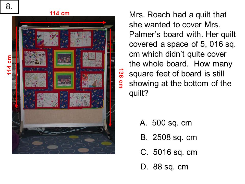 Mrs. Roach had a quilt that she wanted to cover Mrs.