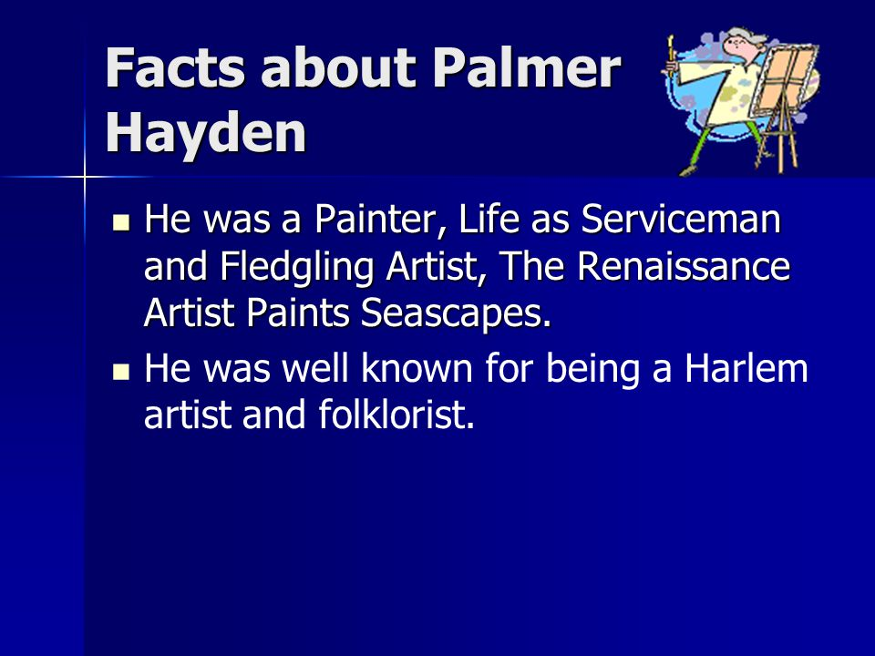 Facts about Palmer Hayden He was a Painter, Life as Serviceman and Fledgling Artist, The Renaissance Artist Paints Seascapes.