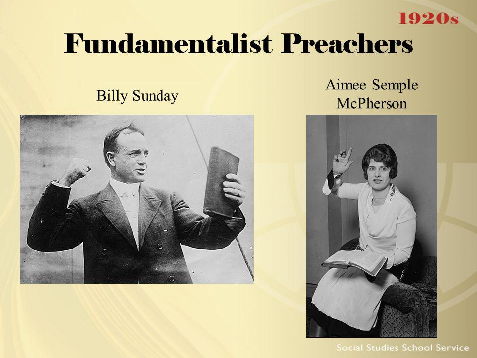 Fundamentalist Preachers Billy Sunday Aimee Semple McPherson