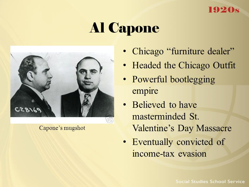 """Al Capone Chicago """"furniture dealer"""" Headed the Chicago Outfit Powerful bootlegging empire Believed to have masterminded St. Valentine's Day Massacre"""