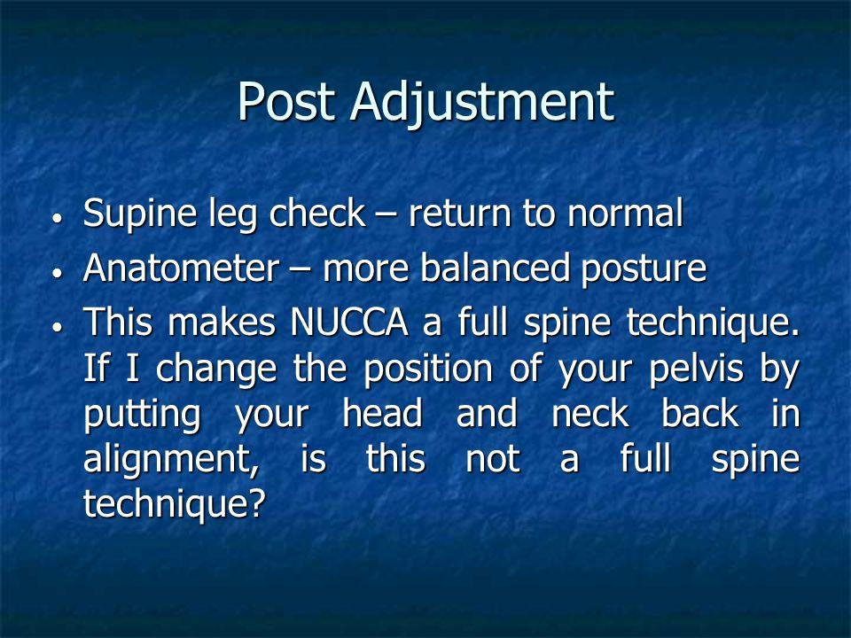 Post Adjustment Supine leg check – return to normal Supine leg check – return to normal Anatometer – more balanced posture Anatometer – more balanced