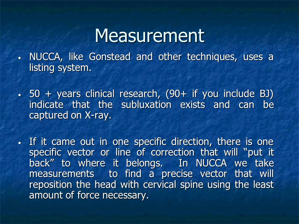 Measurement NUCCA, like Gonstead and other techniques, uses a listing system.