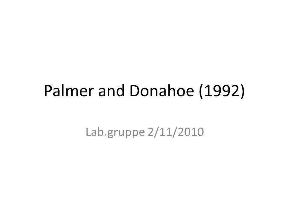 Palmer and Donahoe (1992) Lab.gruppe 2/11/2010
