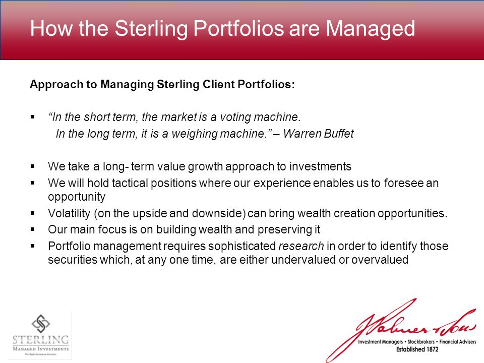 How the Sterling Portfolios are Managed Approach to Managing Sterling Client Portfolios:  In the short term, the market is a voting machine.